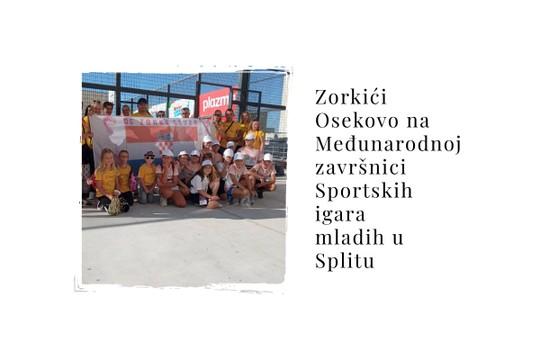 Zorkići Osekovo na Međunarodnoj završnici Sportskih igara mladih u Splitu - MyAlbum