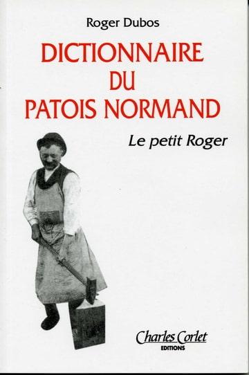 Dictionnaire du Patois Normand. Roger Dubos. Photo-EYZIG7HH-D