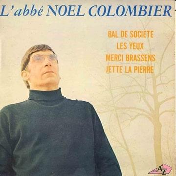 L'ABBE NOEL COLOMBIER BERNARD GERARD - Bal de societe / Les yeux / Merci Brassens / jette la pierre - 7inch (EP)