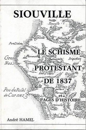 Siouville Le Schisme Protestant de 1837 A.Hamel. Photo-E7ACZ6LL-D