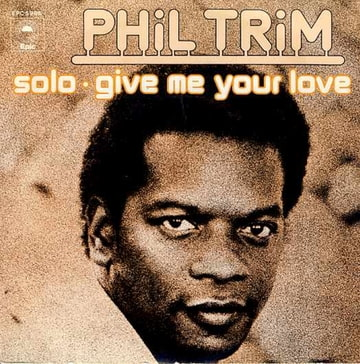 Phil Trim Give Me Your Love