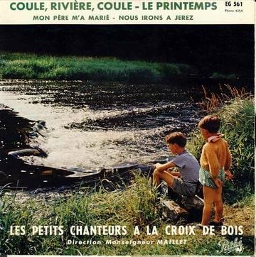 LES PETITS CHANTEURS A LA CROIX DE BOIS MGR MAILLE - Coule riviere coule / Le printemps / Mon pere m'a marie / Nous irons à Jertez - 7inch (EP)