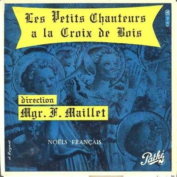 LES PETITS CHANTEURS A LA CROIX DE BOIS MGR MAILLE - Noels Français :  Le sommeil de l'enfant jesus / Noel Savoyard / les voisins - 7inch (EP)