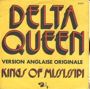 KINGS OF MISSISSIPI - Version Anglaise Originale  Delta Queen / Once bitten twice shy - 45T (SP 2 titres)