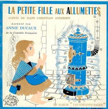 ANNIE DUCAUX - La petite fille aux allumettes de Hans Andersen - 7inch Gatefold